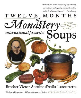 Twelve Months of Monastery Soups By D'Avila-Latourrette, Victor-Antoine