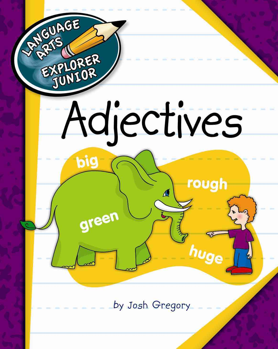 Adjectives By Gregory, Josh/ Petelinsek, Kathleen (ILT)